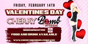 Cherry Bomb Burlesque Valentine's Day Date Night Special